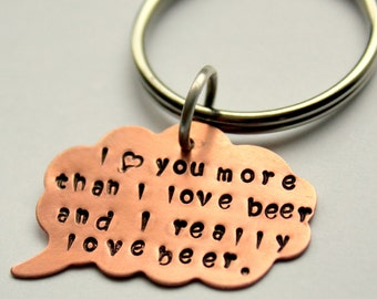 I love you more than beer Keychain - Gift For Fiancee - Funny Valentine - Boyfriend gift, I love You More Than Beer - Gift Girlfriend