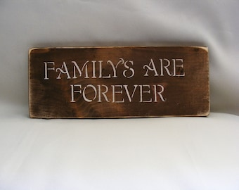 Primative Wood Familys Are Forever Sign
