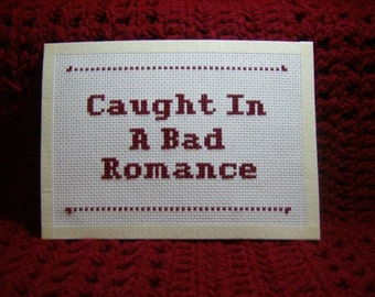 Caught In A Bad Romance handmade cross stitch Lady Gaga
