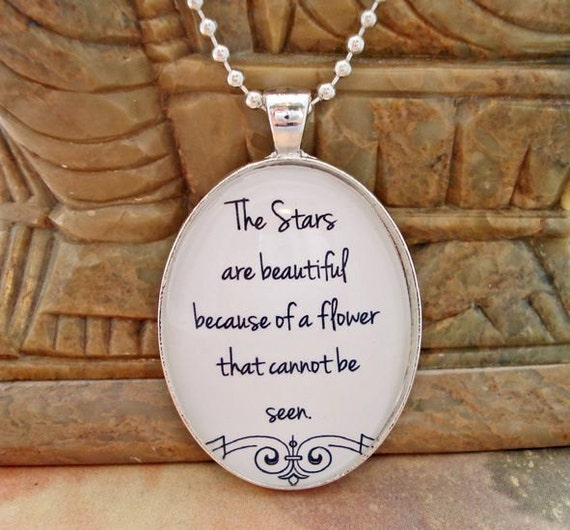 Le Petite Prince QUOTE - The Stars are Beautiful Because of a Flower That Cannot be Seen - Brass Setting Necklace Pendant