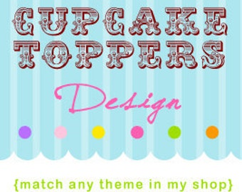 Printable DIY..Cupcake Toppers or party circles Made To Match Any Design in My Shop