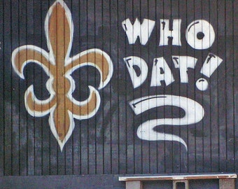 WHO DAT -  New Orleans Saints - 8x8 fine art Graffiti Photography