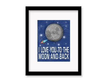 "Space Nursery Decor - I Love You to the Moon and Back - 8"" x 10"" - Nursery Print - Space Theme Nursery Decor"