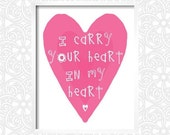 Pink Heart Custom Colors - I carry your heart in my heart- Art Print  11x14 Add your custom message.