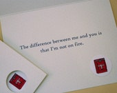 Card - The difference between me and you is that I'm not on fire