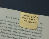 Bookmark - Hand Stamped Metal - because youre mine I walk the line - Johnny Cash