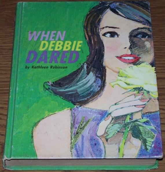 When Debbie Dared, Kathleen Robinson hardback
