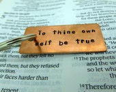 Personalized Keychain , Hand Stamped Copper Keychain , To Thine Own Self Be True  ,    , Boyfriend Gift,  , Anniversary gift for man Art