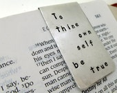 Personalized Bookmark - Hand Stamped Aluminum Bookmark - To Thine Own Self Be True  - Great  Gift! - Boyfriend Gift