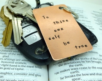 Personalized Keychain, To thine own self be true, Hand stamped copper keychain, Boyfriend Gift, Anniversary gift for man, Art