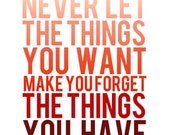 Never Let the Things You Want Make You Forget the Things You Have - Red Ombre Art Print