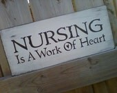 Nursing is a work of Heart- Wooden Sign