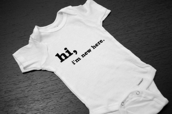 "Funny Baby Onesies - ""Hi, I'm New Here"""