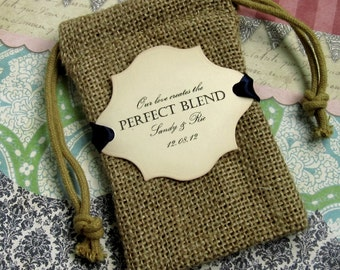 20 Burlap Wedding Favor Bags - Our love creates the perfect blend - Personalized
