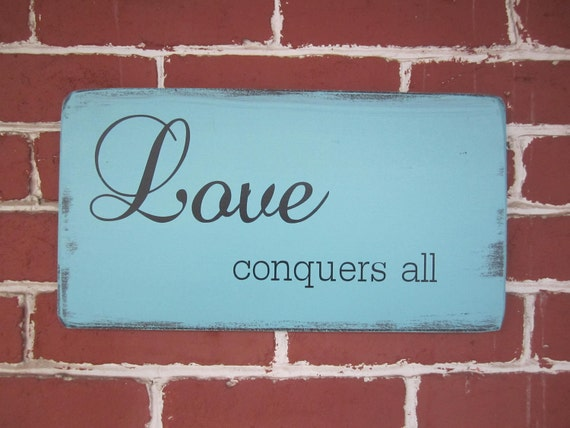 """READY TO SHIP - 8"""" x 15"""" Wooden sign with vinyl lettering - Love conquers all"""