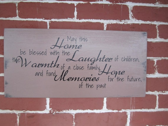 """10"""" x 21"""" wooden sign w/ vinyl letters - May this home be blessed with the Laughter of children, the warmth of a close family, hope for the"""
