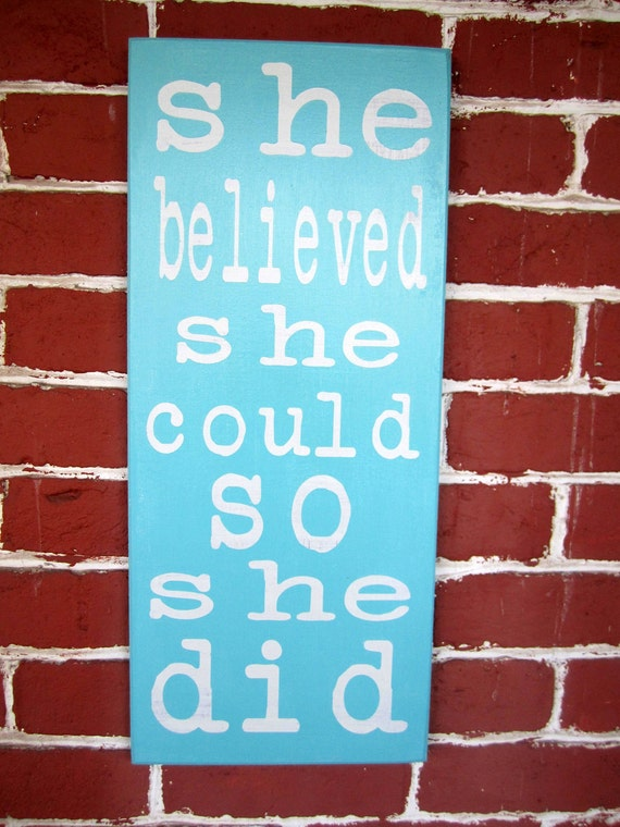"""9"""" x 21"""" - Wooden Sign - she believed she could so she did"""