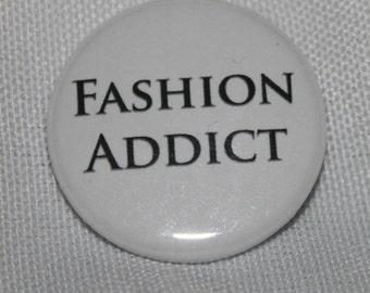 Fashion Addict 1.25 inch Pinback Button