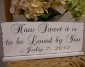 Wedding Signs, Candy Bar, Dessert Table, Sweet heart table..Distressed Wedding Day Sign..How Sweet it is to be Loved by You.:)