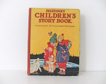 Selfridge's Children's Story Book, Antique Children's Book, Vintage illustrated children's Book, collectable, Anne Anderson illustrations
