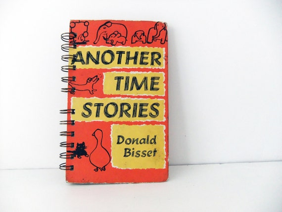 Upcycled journal - made from the childrens book, Another Time Stories