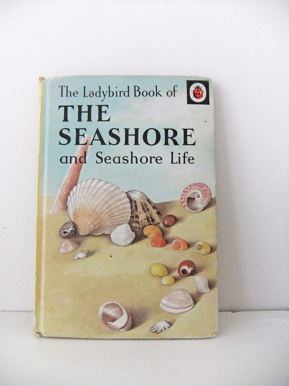 Vintage Ladybird Book - The Seashore and Seashore Life  (1967 edition) - childrens book - seaside book - gift for kids