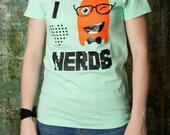 CLEARANCE - I Love Nerds - Tshirt - WOMENS - Very Soft Shirts