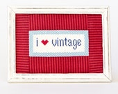 I Love Vintage - pdf Cross Stitch Saying by Lady Robins Nest