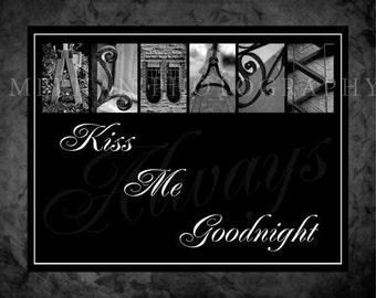 Always Kiss Me Goodnight alphabetography collage 8x10
