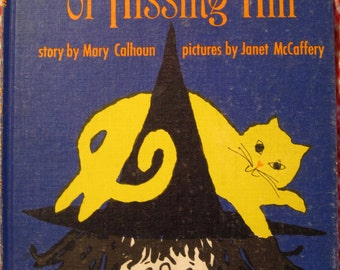 The Witch of Hissing Hill by Mary Calhoun, Illus by Janet McCaffery 1964
