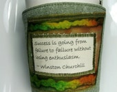 Coffee Cozy / Coffee Cup Cozy - Success Quote by Winston Churchill