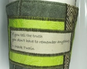 Coffee Cozy Tell the Truth Quote