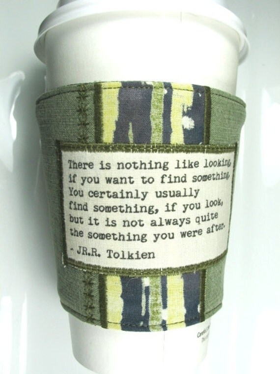 Coffee Cup Cozy JR.R. Tolkien Quote All Handmade by ME