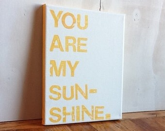8X10 Canvas Sign - You Are My Sunshine, Typography Word Art, Decoration, Gift