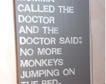 16X20 Canvas Sign - Momma Called The Doctor And The Doctor Said No More Monkeys Jumping On The Bed, Gray and White, Typography word art