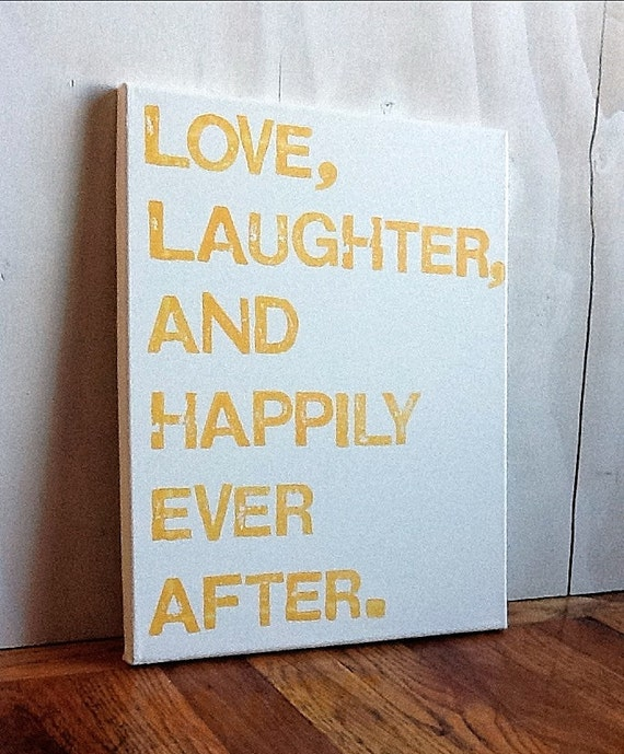 11X14 Canvas Sign - Love, Laughter, And Happily Ever After, Decoration, Gift, White and Yellow, Typography Word Art