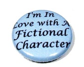 I'm In Love With A Fictional Character Button