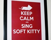 """Keep Calm and Sing Soft Kitty- Big Bang Theory Inspired Poster Print- 11x14"""" Very High Photo Quality Print"""