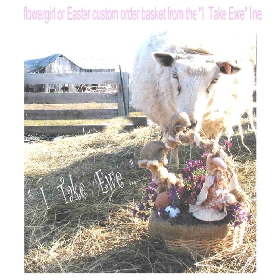 """Flowergirl Custom Basket, part of the """"I Take Ewe"""" Farm Wedding line, also Easter baskets,see shop section """"My Rustic Event"""""""
