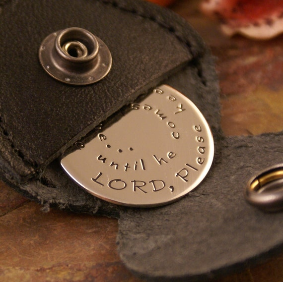Key chain, Lord please keep Daddy safe.... - Nickel round token with leather case (hand stamped, double sided, personalized)