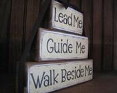 Lead Me Guide Me Walk Beside Me Stacker