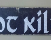 Primitive Got Kilt Sign