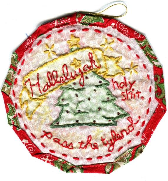 Hallelujah, ... Pass The Tylenol - Christmas Ornament