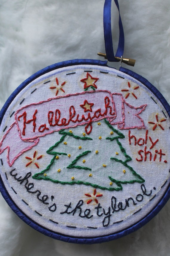 Hallelujah, ...Where's The Tylenol - Christmas Ornament