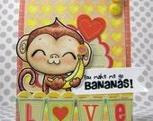 You Make Me Go Bananas handmade greeting card