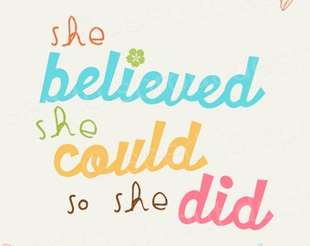 INSTANT DOWNLOAD - Printable Wall Art 8x10 She Believed She Could