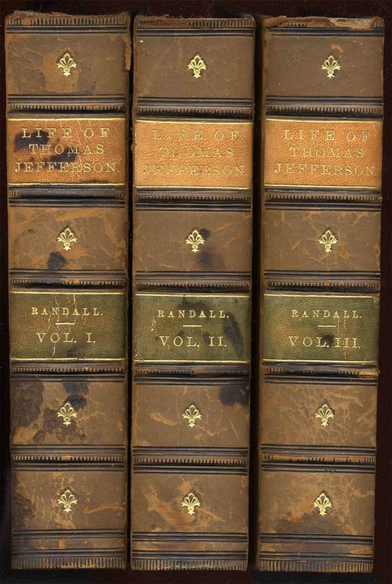 The Life of Thomas Jefferson, in Three Volumes (Vols. I - III, 1865
