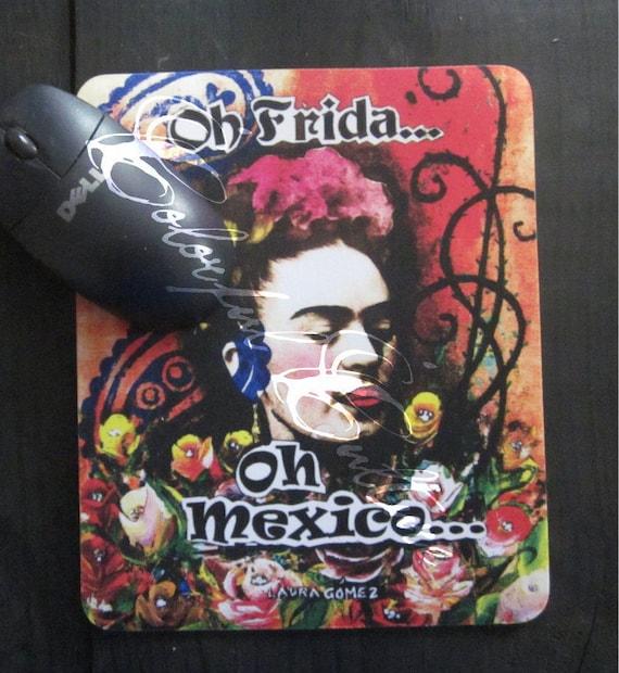 Oh Frida-Oh Mexico - Art by Laura Gomez - Frida Kahlo Mouse Pad - Mexican Folk Art