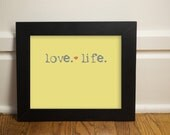Love. Life.  8x10 Inspiring Photographic Print.