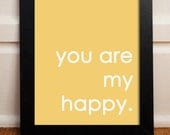 You Are My Happy. 8x10 Inspiring Photographic Print in Gold.